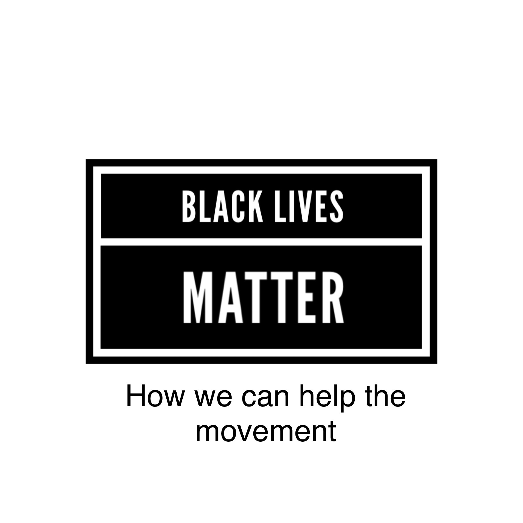 How You and I can Help Black Lives Matter Movement